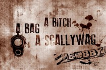 a bitch_a bag_a scallywag